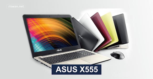 Semakin Produktif dengan Laptop ASUS X555 - Riswan.net