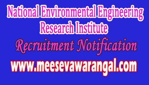 National Environmental Engineering Research Institute NEERI Recruitment Notification 2016