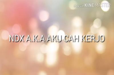 Download Lagu NDX A.K.A-agu NDX A.K.A Part 5-Download Lagu NDX A.K.A Full Album-Download Lagu NDX A.K.A Part 5 Terlengkap Full Album