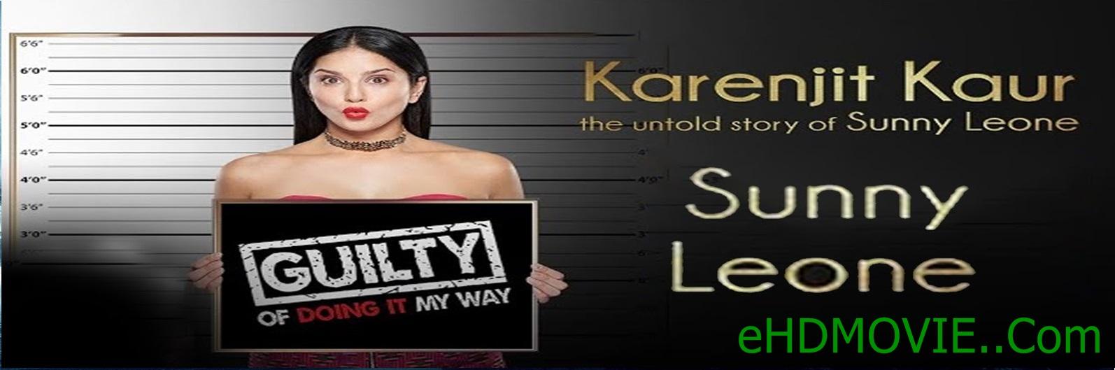 Karenjit Kaur The Untold Story of Sunny Leone (2018) Season 1 Complete 720p WEB-DL Hindi ESubs