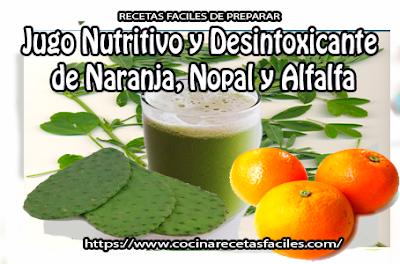 Jugo nutritivo y desintoxicante de naranja, nopal y alfalfa✅resuelve problemas respiratorios, anemia, mareos, gripe y para personas que deseen bajar de peso
