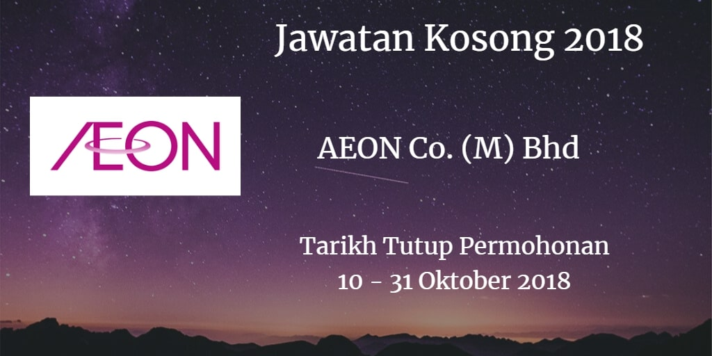 Jawatan Kosong AEON Co. (M) Bhd 10 - 31 Oktober 2018