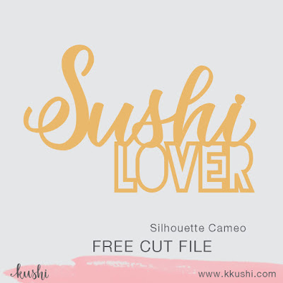 "free cut file Silhouette Cameo by kushi ""sushi lover"""