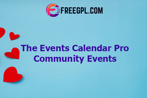 The Events Calendar – Community Events Nulled Download Free