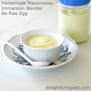 Homemade Mayonnaise - Immersion Blender Method / www.delightfulrepast.com