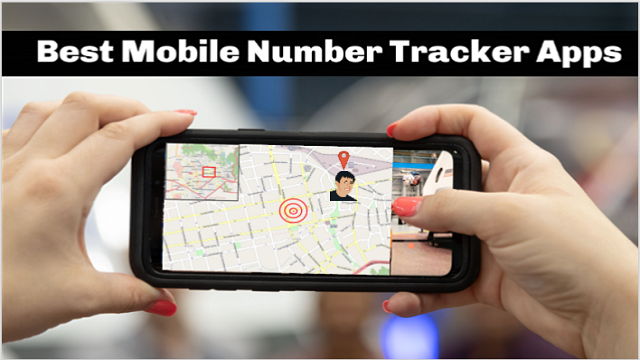 Top 5 Best Mobile Number Tracker Android Apps