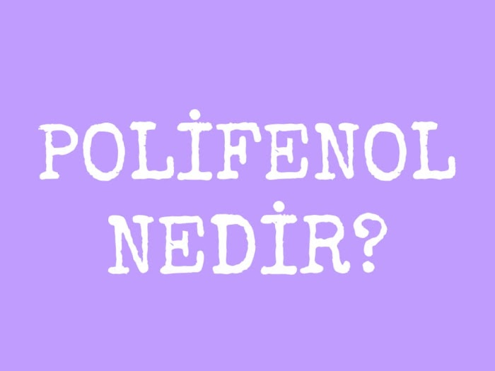 Polifenol Nedir? Hangi Gıdalarda Bulunur?