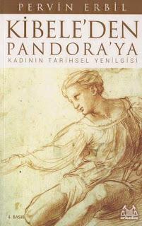 Pervin Erbil - Kibele'den Pandora'ya Kadının Tarihsel Yenilgisi
