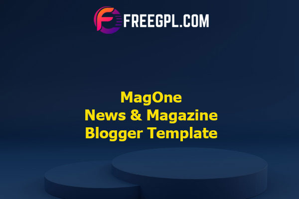 MagOne - Responsive News & Magazine Blogger Template Nulled Download Free