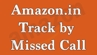 Amazon.in Track by Missed Call