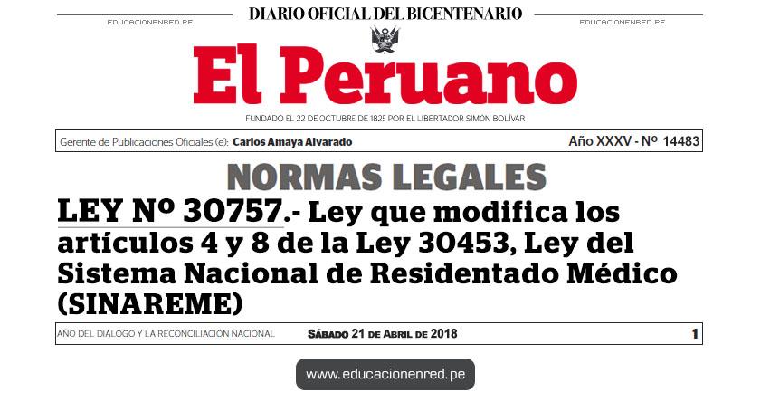 LEY Nº 30757 - Ley que modifica los artículos 4 y 8 de la Ley 30453, Ley del Sistema Nacional de Residentado Médico (SINAREME) www.congreso.gob.pe