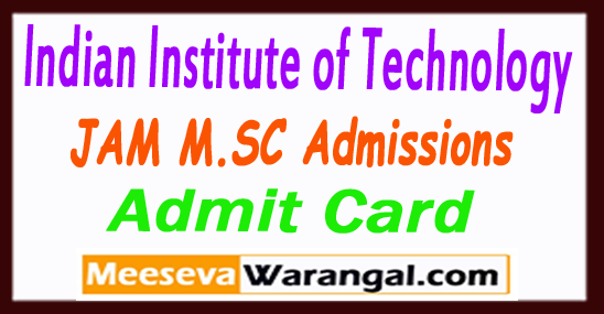 IIT Indian Institute of Technology JAM 2018 M.SC Admissions Prospectus Form Syllabus Admit Card