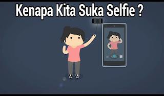 Kenapa Kita Suka Selfie, Penyebab Manusia Suka Selfie, Manusia Makhluk Yang Narsis, Cara Mendapatkan Banyak Like Foto Selfie Di Sosmed Facebook Instagram Dan Twiter