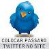 Colocar passarinho do Twitter em seu site