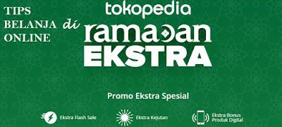 Tips belanja online hemat kebutuhan bulan Ramadan Ekstra di Tokopedia :