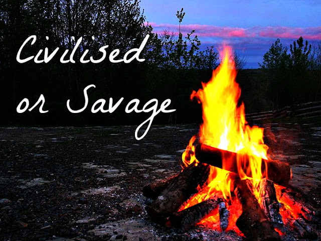 """Civilised or Savage"" text on campfire at night background"