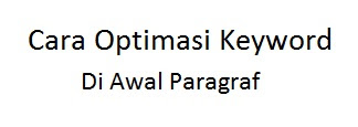 Trik Optimasi Keyword Di Awal Paragraf