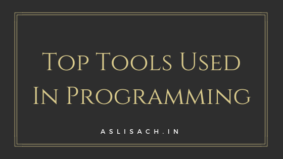 Top Tools Used In Programming
