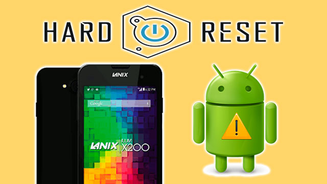 hard reset Lanix ILIUM X200 y S220