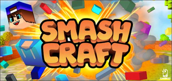 Smash Craft v1.1.0 APK Mod [Dinheiro Infinito]