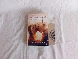 """""""Miło było cię poznać Gabe""""- recenzja książki """"Światło, które utraciliśmy""""- Jill Santopolo"""