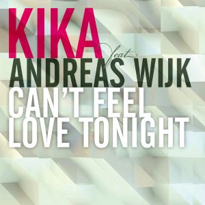 Can't Feel Love Tonight - Kika, Andreas Wijk
