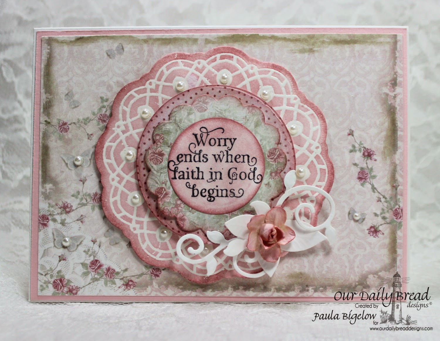 Our Daily Bread Designs, God Quotes, Recipe & Tags, Doily, Circle Ornaments, Fancy Foliage, Shabby Rose Collection, Designed by Paula Bigelow