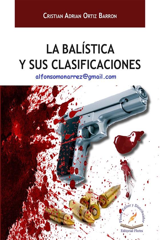 LIBROS EN DERECHO: BALISTICA Y SUS CLASIFICACIONES @tataya.com.mx