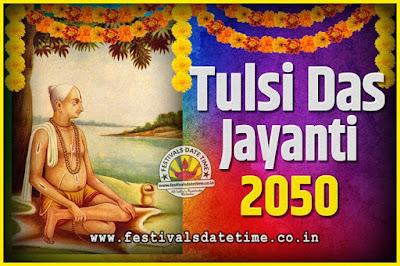 2050 Tulsidas Jayanti Date and Time, 2050 Tulsidas Jayanti  Calendar