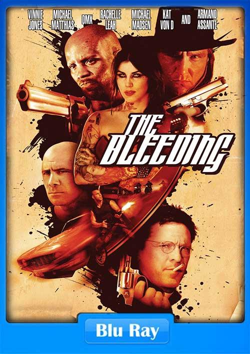 The Bleeding 2009 720p BluRay 700MB x264 Poster