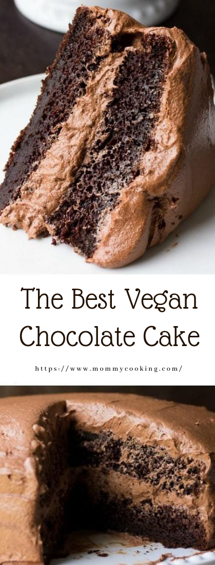 The Best Vegan Chocolate Cake #cake #chocolaterecipe