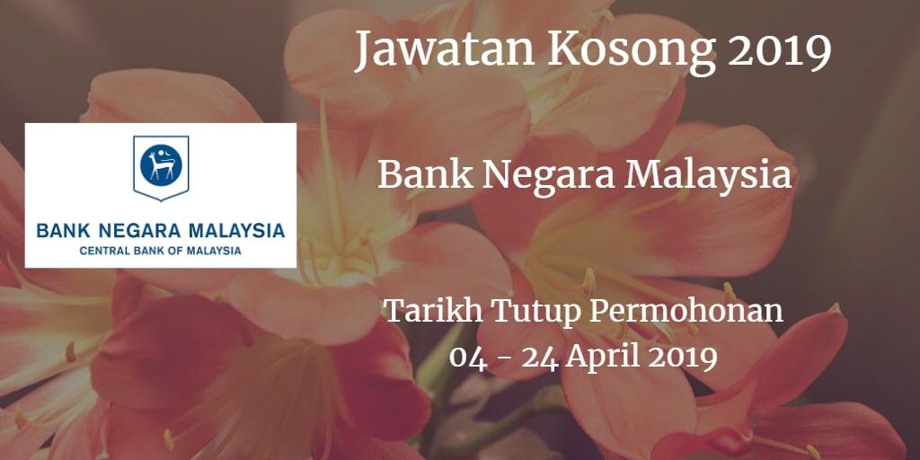 Jawatan Kosong BNM 04 - 24 April 2019