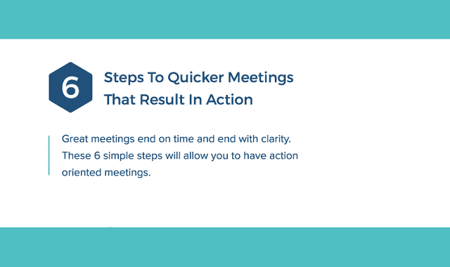 6 Steps to Quicker Meetings that Result in Action