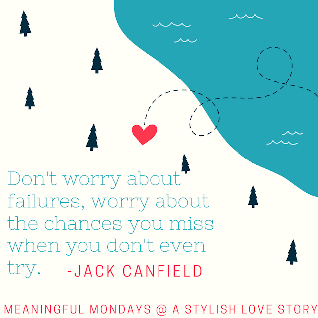 Jack Canfield A Stylish Love Story Blog Quotes tes Meaningful Mondays Inspirational Quotes