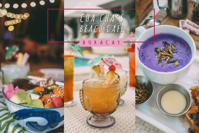 3 Reasons Why Cha Cha's Boracay is the Perfect All-Day Spot