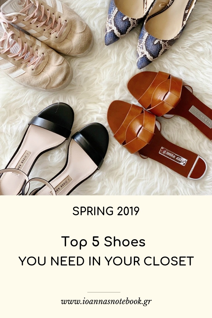 Spring 2019: Top-5 Shoes you need in your closet this season | Ioanna's Notebook