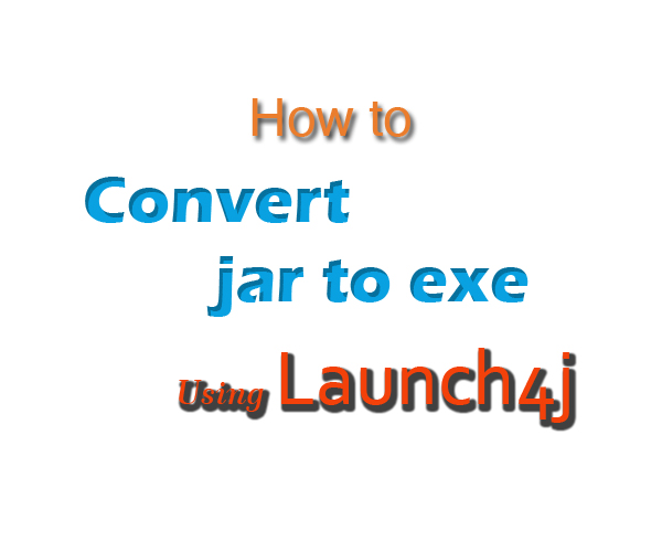 Tutorial How to Convert JAR to EXE using Launch4j