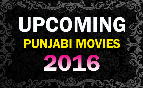 List of Upcoming Punjabi Movies of 2015, 2016 and 2017 wiki, Release Dates Calendar for all New Punjabi language Movies Wikipedia, biggest budget New Punjabi Films IMDB, complete List of Punjabi cinema in India Movies 2015 calender Koimoi