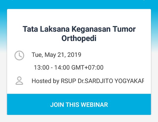 "FREE WEBINAR : ""Tata Laksana Keganasan Tumor Orthopedi"" Selasa, 21 Mei 2019 (13.00-14.00) RSUP Dr.Sardjito Yogyakarta"