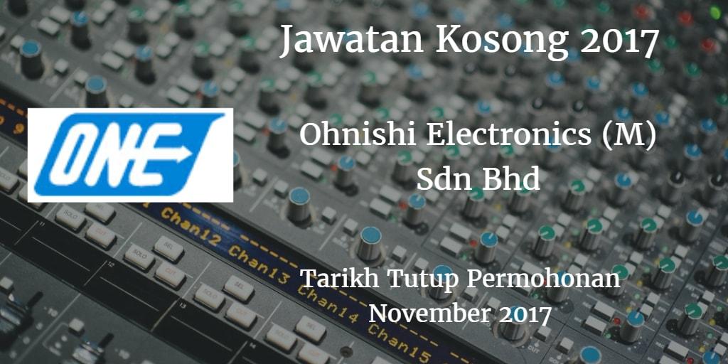 Jawatan Kosong OHNISHI ELECTRONICS (M) SDN BHD November 2017