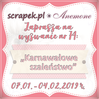 http://scrapek.blogspot.com/2019/01/wyzwanie-nr-74-karnawaowe-szalenstwo.html