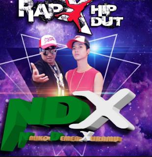 Download Lagu Mp3 Top Hitz NDX A.K.A Terpopuler Update Tahun Ini Gratis