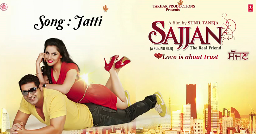 Jatti Song Lyrics/Video - Sajjan – The Real Friend (2013)