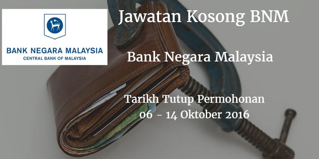 Jawatan Kosong BNM 06 -14 Oktober 2016