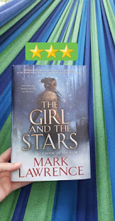 The Girl and the Stars by Mark Lawrence 3 Star Rating