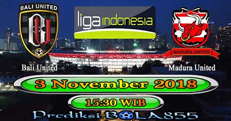 Prediksi Bola855 Bali United vs Madura United 3 November 2018