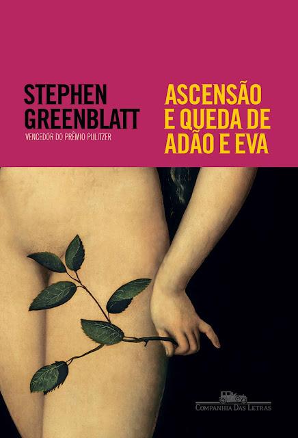 Ascensão e queda de Adão e Eva - Stephen Greenblatt