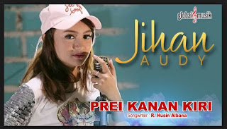Jihan Audy Prei Kanan Kiri mp3 dan Lirik All Versi Terbaru 2018   Laguenak.com