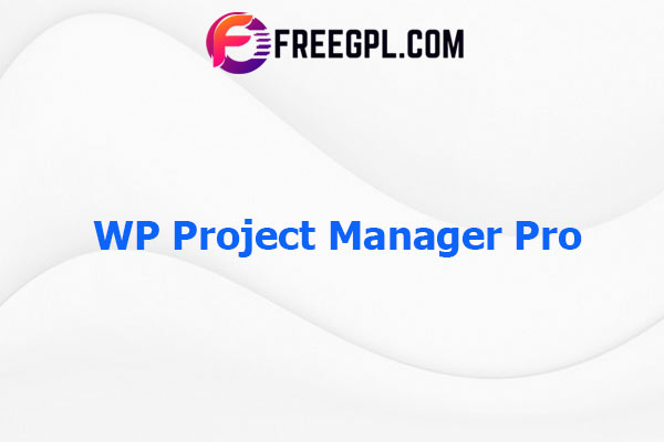 WP Project Manager Pro Nulled Download Free