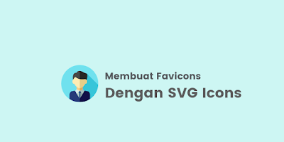 Membuat Favicons Dengan SVG Pada Website / Blog